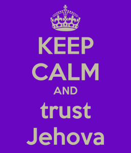 keep-calm-and-trust-jehova
